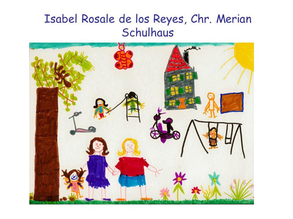 Isabel Rosale de los Reyes, Chr. Merian Schulhaus