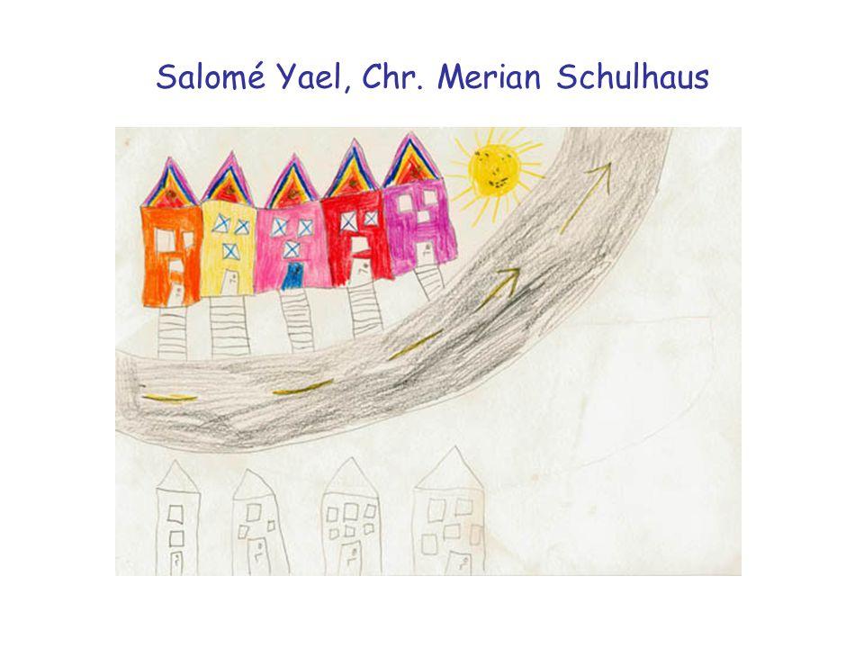 Salomé Yael, Chr. Merian Schulhaus