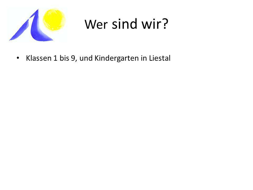 Wer sind wir? Klassen 1 bis 9, und Kindergarten in Liestal