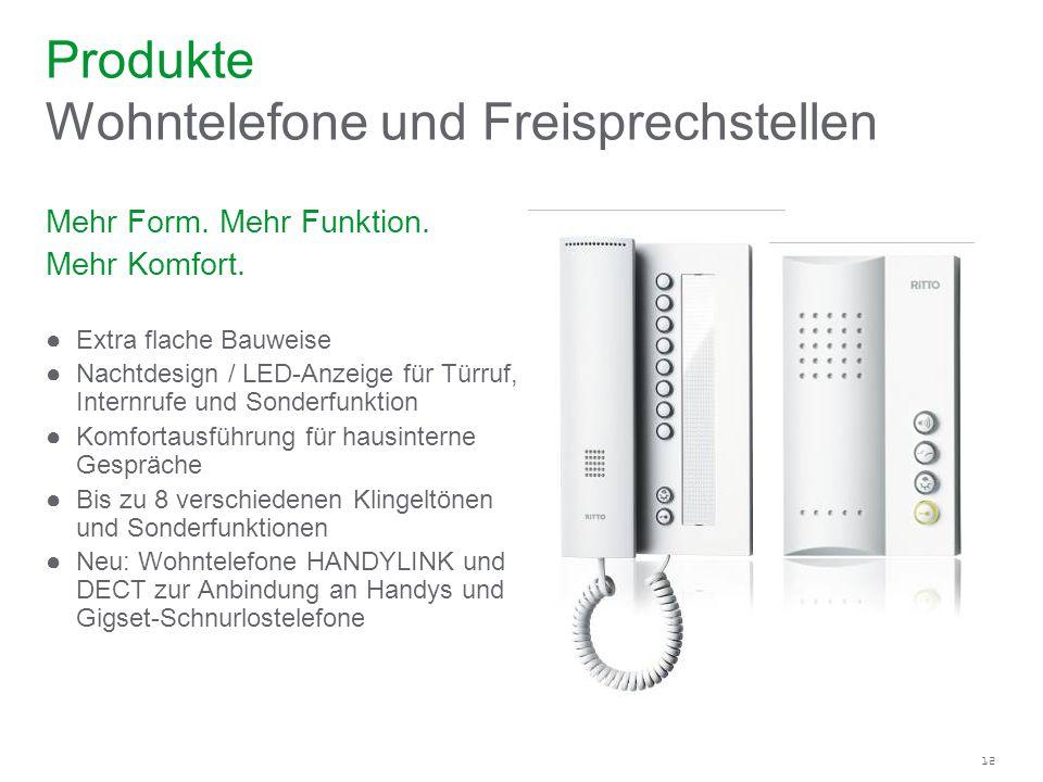 12 Mehr Form. Mehr Funktion. Mehr Komfort. Extra flache Bauweise Nachtdesign / LED-Anzeige für Türruf, Internrufe und Sonderfunktion Komfortausführung