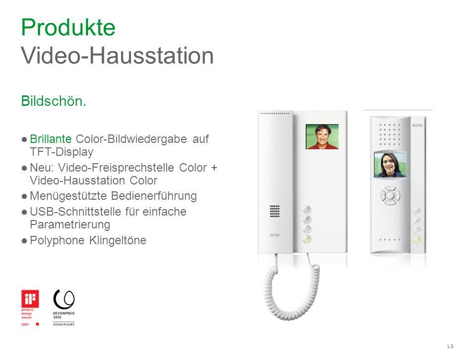13 Bildschön. Brillante Color-Bildwiedergabe auf TFT-Display Neu: Video-Freisprechstelle Color + Video-Hausstation Color Menügestützte Bedienerführung