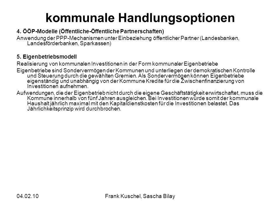 04.02.10Frank Kuschel, Sascha Bilay kommunale Handlungsoptionen 4. ÖÖP-Modelle (Öffentliche-Öffentliche Partnerschaften) Anwendung der PPP-Mechanismen