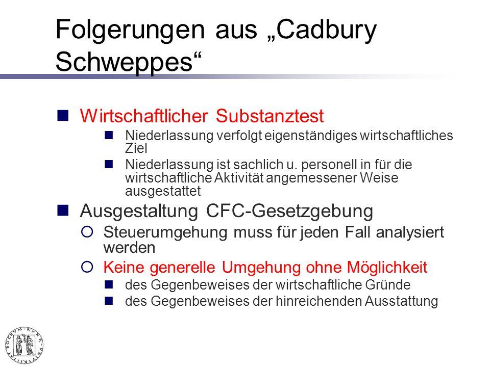 Folgerungen aus Cadbury Schweppes Wirtschaftlicher Substanztest Niederlassung verfolgt eigenständiges wirtschaftliches Ziel Niederlassung ist sachlich u.
