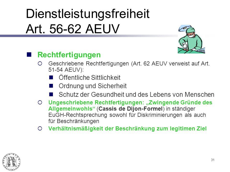 Dienstleistungsfreiheit Art.56-62 AEUV Rechtfertigungen Geschriebene Rechtfertigungen (Art.