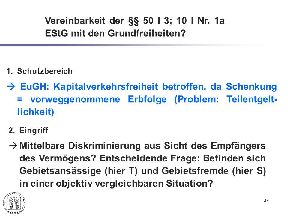 43 Vereinbarkeit der §§ 50 I 3; 10 I Nr.1a EStG mit den Grundfreiheiten.