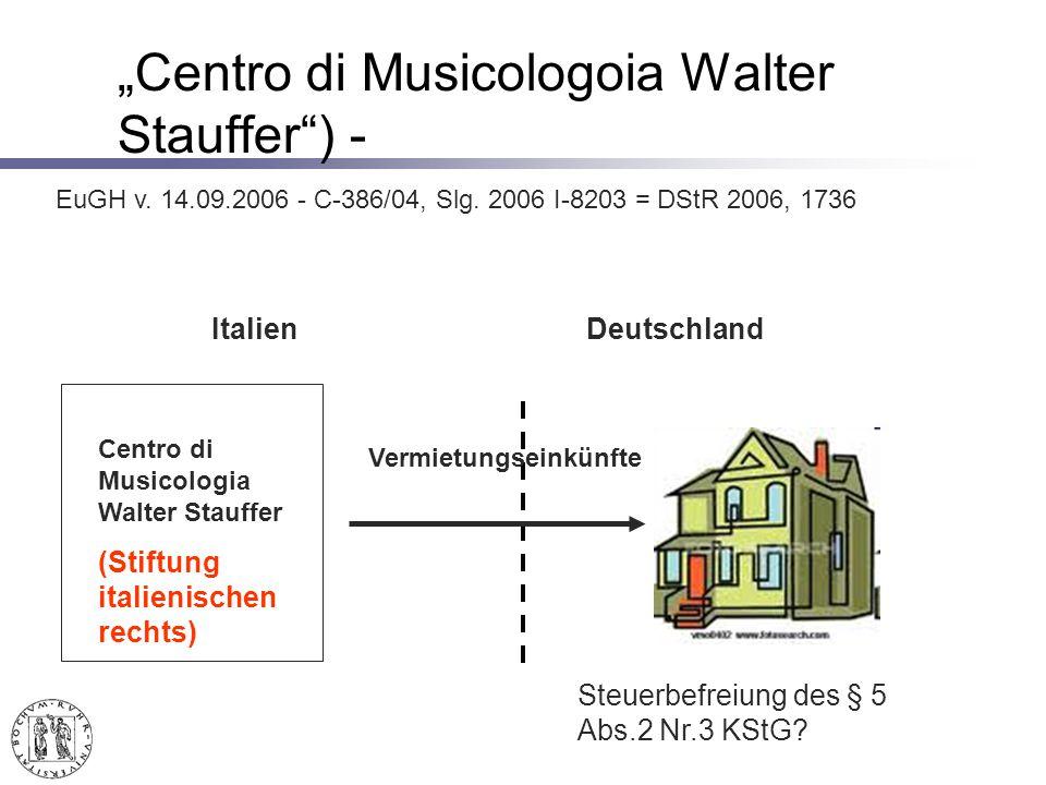 Centro di Musicologoia Walter Stauffer) - Centro di Musicologia Walter Stauffer (Stiftung italienischen rechts) ItalienDeutschland EuGH v.