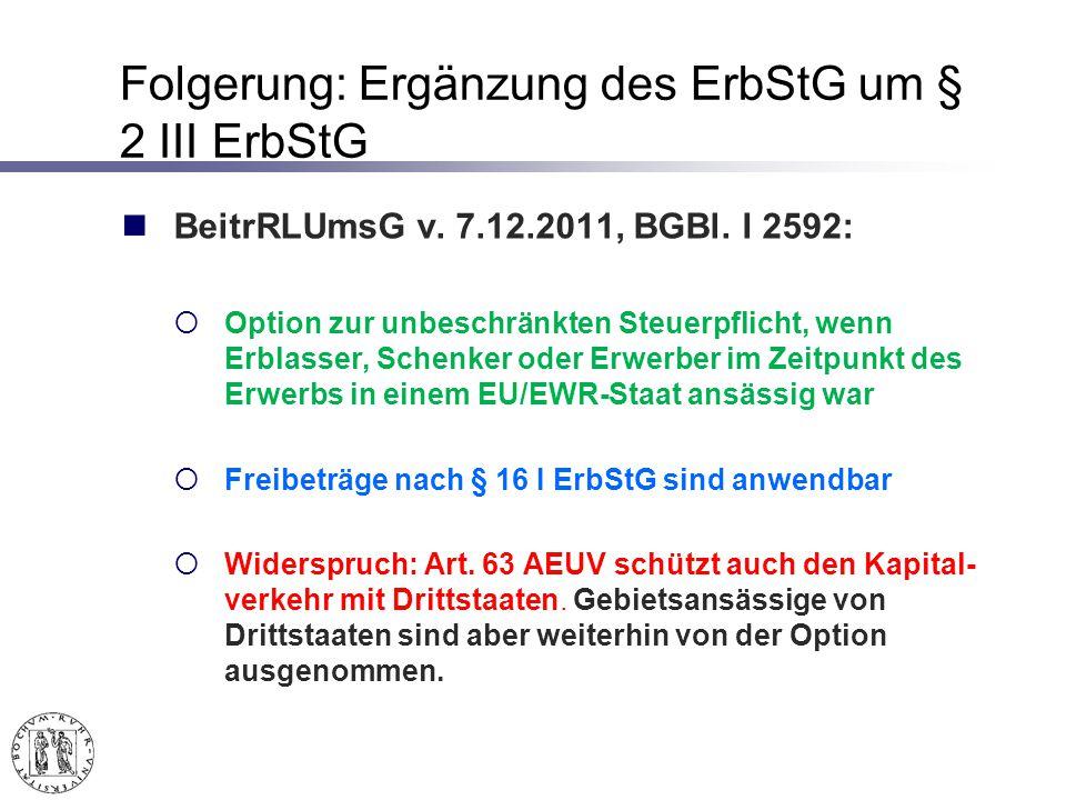 Folgerung: Ergänzung des ErbStG um § 2 III ErbStG BeitrRLUmsG v.