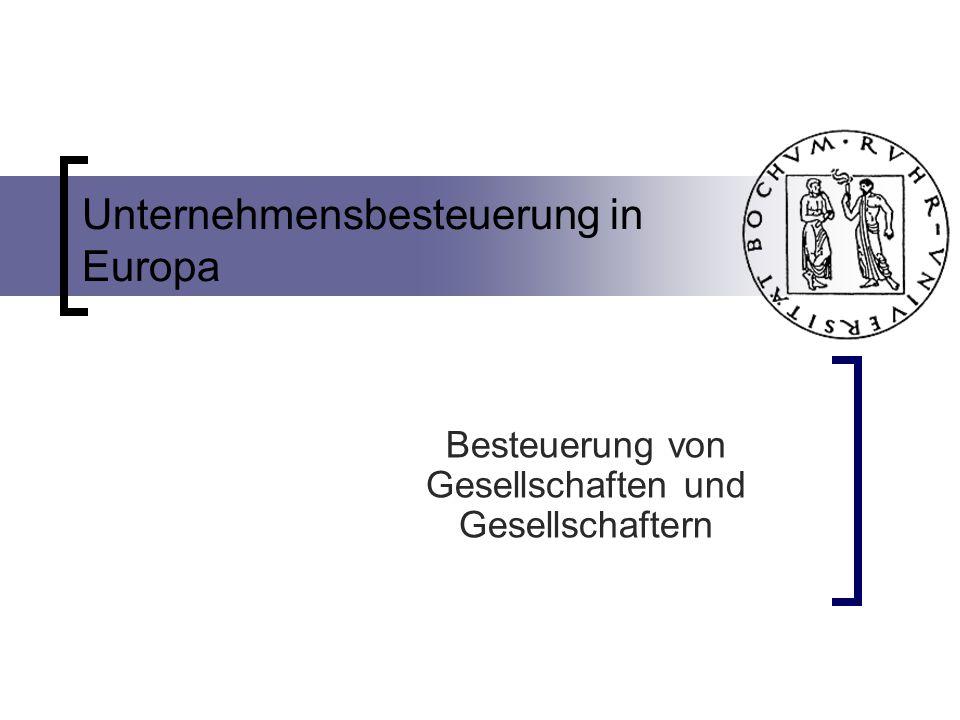 Unternehmensbesteuerung in Europa Besteuerung von Gesellschaften und Gesellschaftern