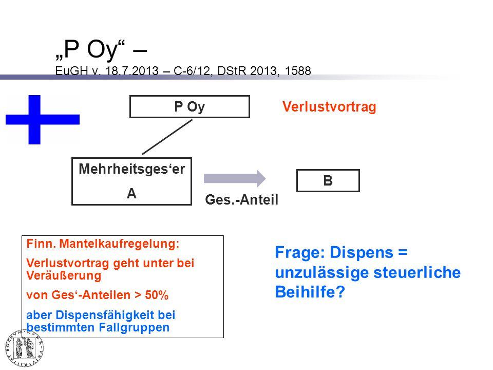 P Oy – EuGH v.18.7.2013 – C-6/12, DStR 2013, 1588 P Oy Ges.-Anteil Verlustvortrag Finn.
