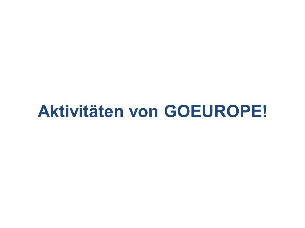 Aktivitäten von GOEUROPE!