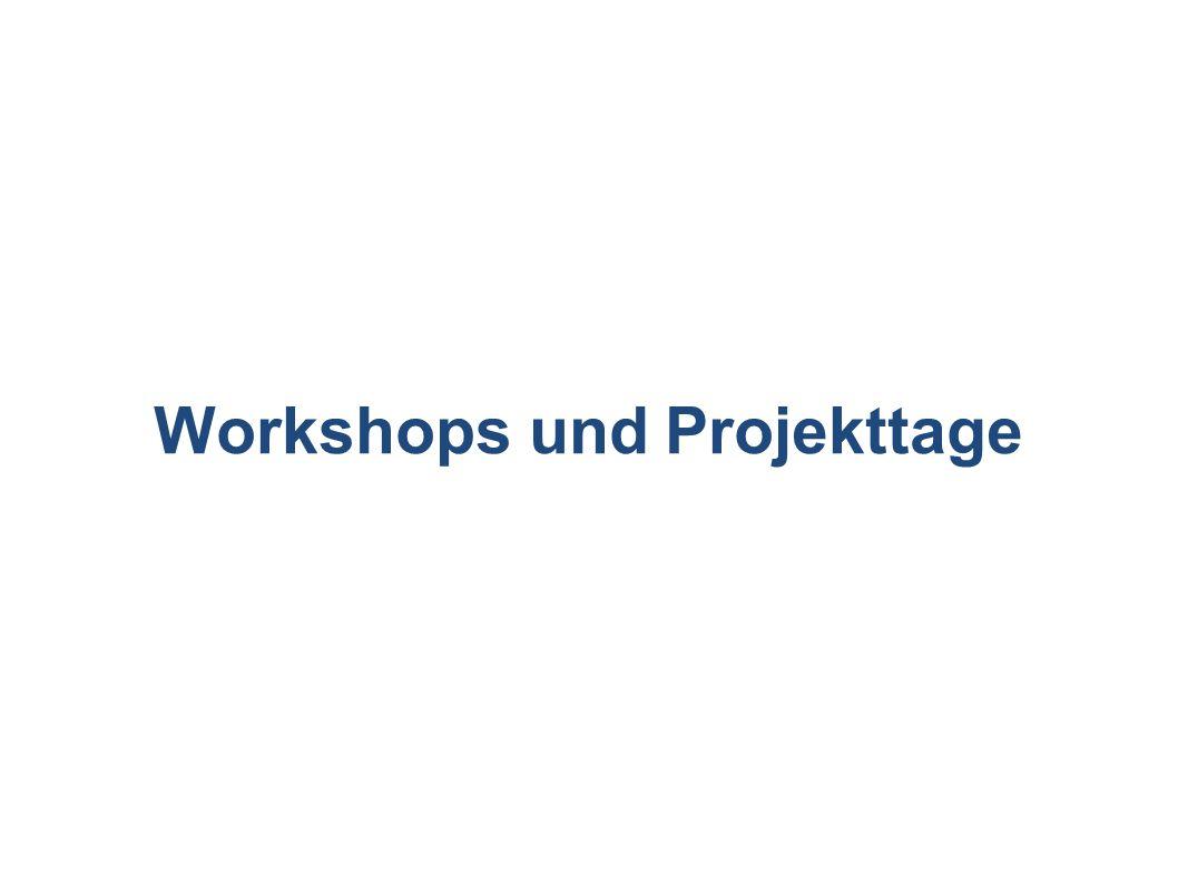 Workshops und Projekttage