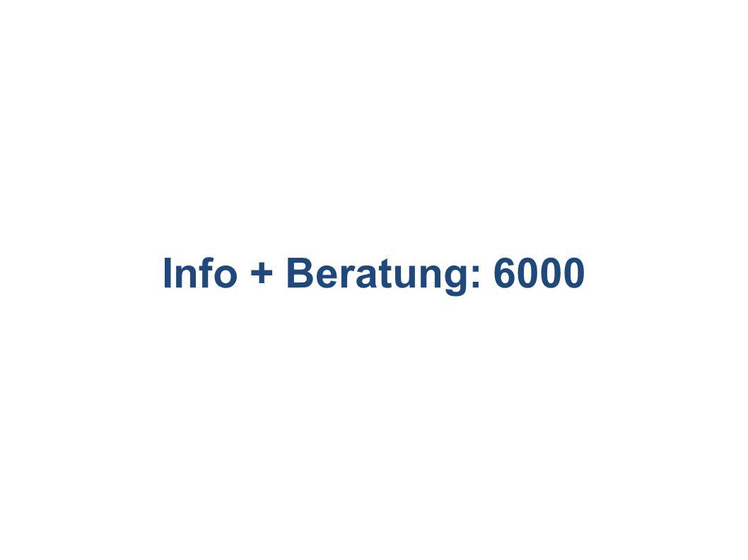 Info + Beratung: 6000