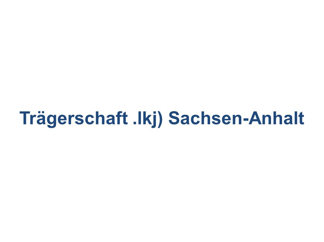 Trägerschaft.lkj) Sachsen-Anhalt