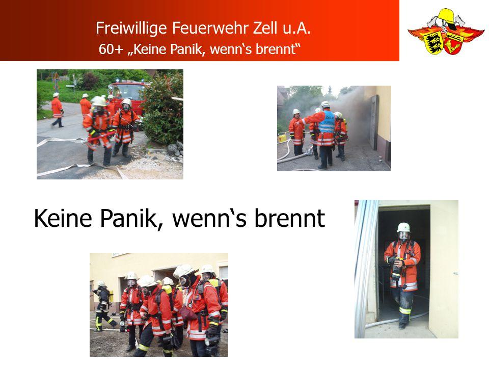 Freiwillige Feuerwehr Zell u.A. 60+ Keine Panik, wenns brennt Keine Panik, wenns brennt