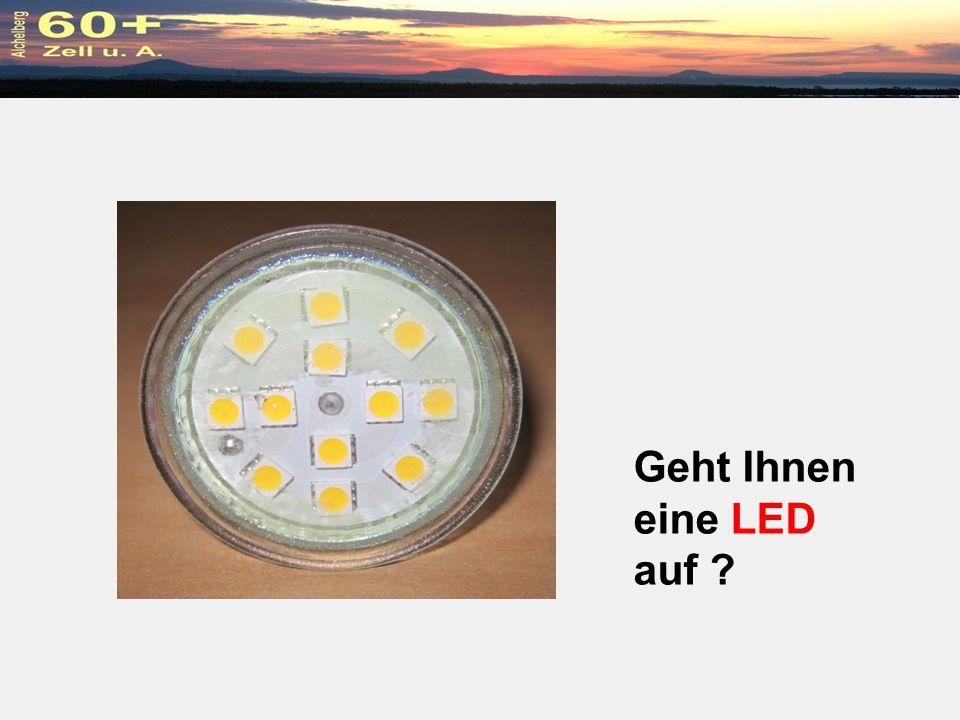 Geht Ihnen eine LED auf ?