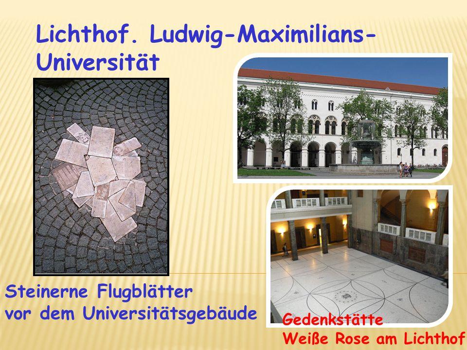 Lichthof. Ludwig-Maximilians- Universität Steinerne Flugblätter vor dem Universitätsgebäude Gedenkstätte Weiße Rose am Lichthof
