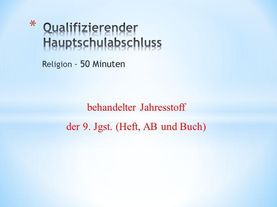 Religion – 50 Minuten behandelter Jahresstoff der 9. Jgst. (Heft, AB und Buch)