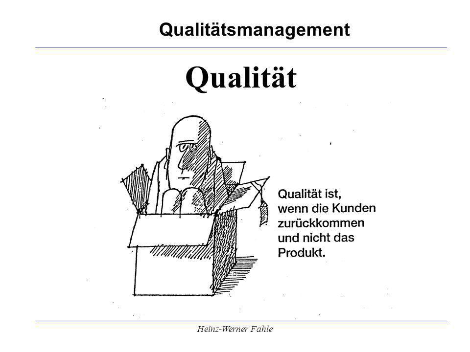 Qualitätsmanagement Heinz-Werner Fahle Qualität