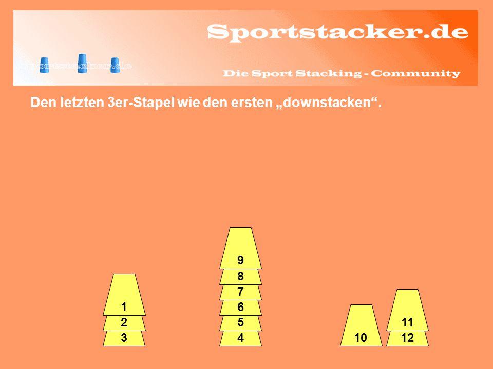 Den letzten 3er-Stapel wie den ersten downstacken. 3 2 4 5 6 7 8 9 1012 11 1