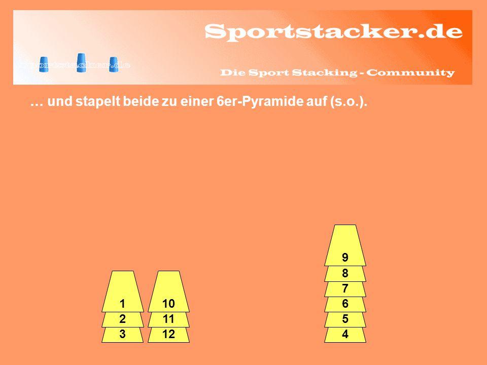… und stapelt beide zu einer 6er-Pyramide auf (s.o.). 3 2 4 5 6 7 8 9 12 11 110