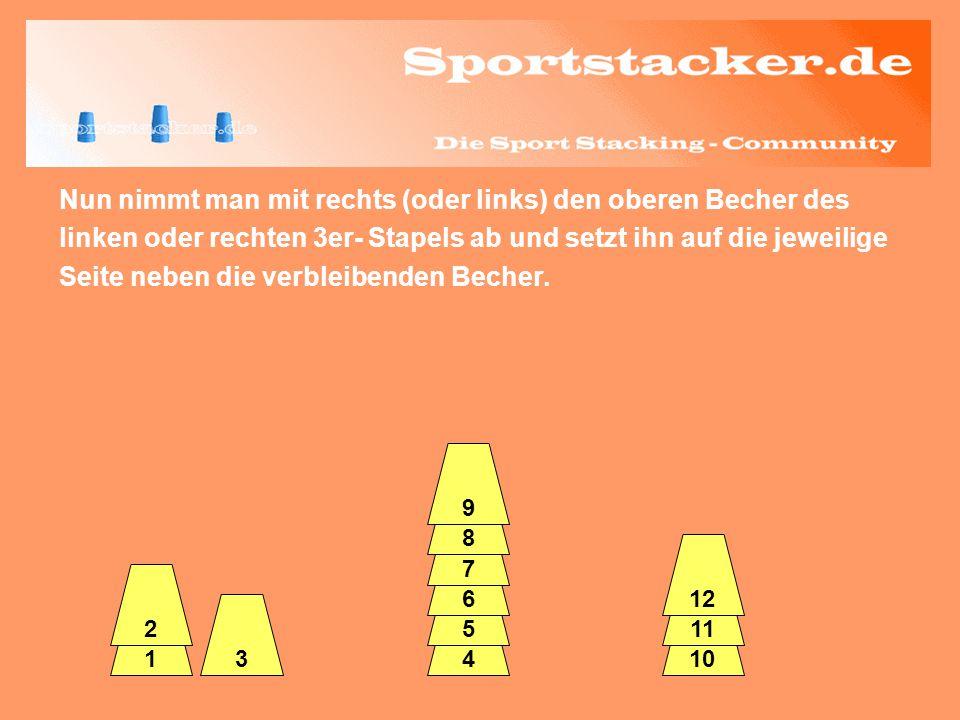 … jedoch anders als beim normalen Downstack wird nun der eine 3er-Turm über den obersten Becher der zweiten 6er-Pyramide gestülpt… 3 2 45 6 7 8 9 12 11 1 10