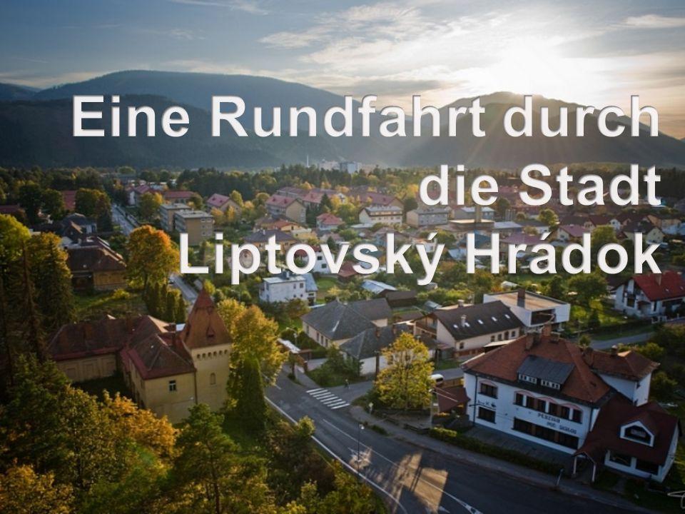 Die Stadt Liptovský Hrádok liegt im Norden der Slowakei im Bezirk Liptovský Mikuláš.