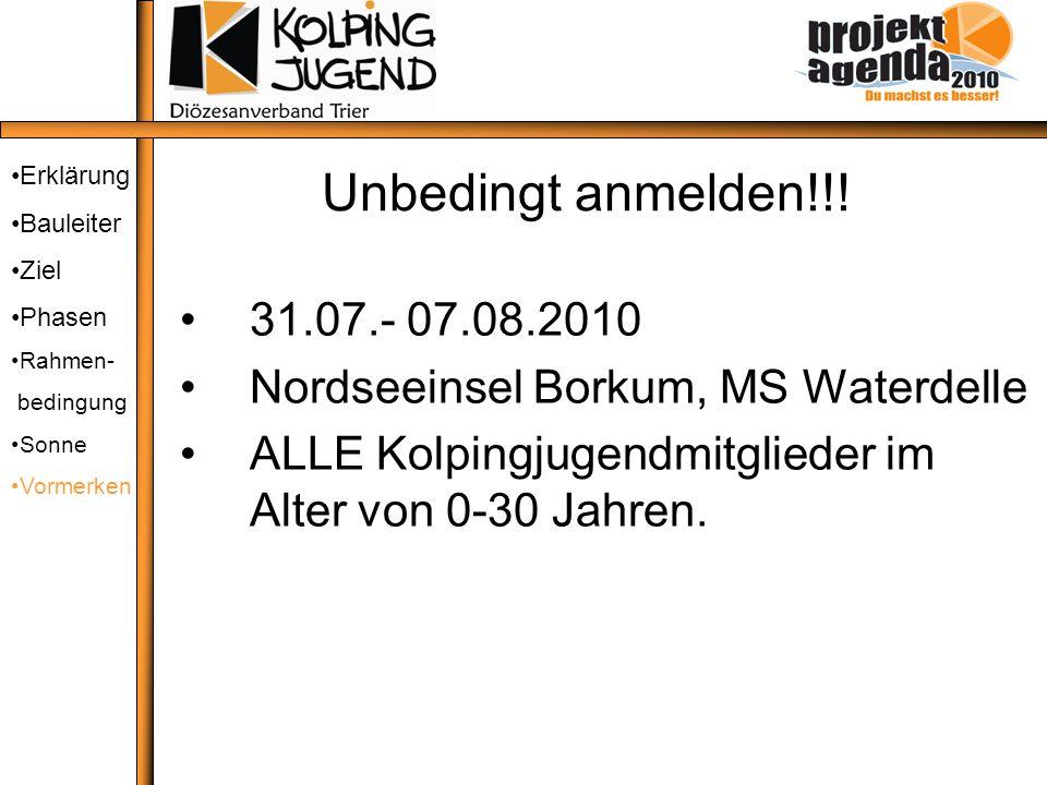 Unbedingt anmelden!!! 31.07.- 07.08.2010 Nordseeinsel Borkum, MS Waterdelle ALLE Kolpingjugendmitglieder im Alter von 0-30 Jahren. Erklärung Bauleiter