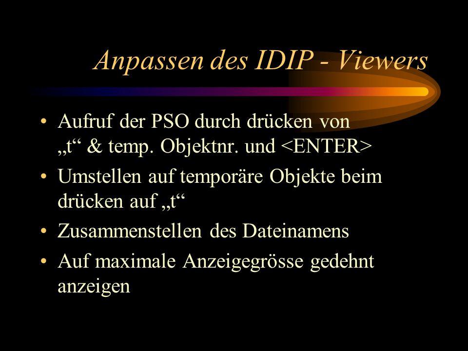 Anpassen des IDIP - Viewers Aufruf der PSO durch drücken von t & temp.