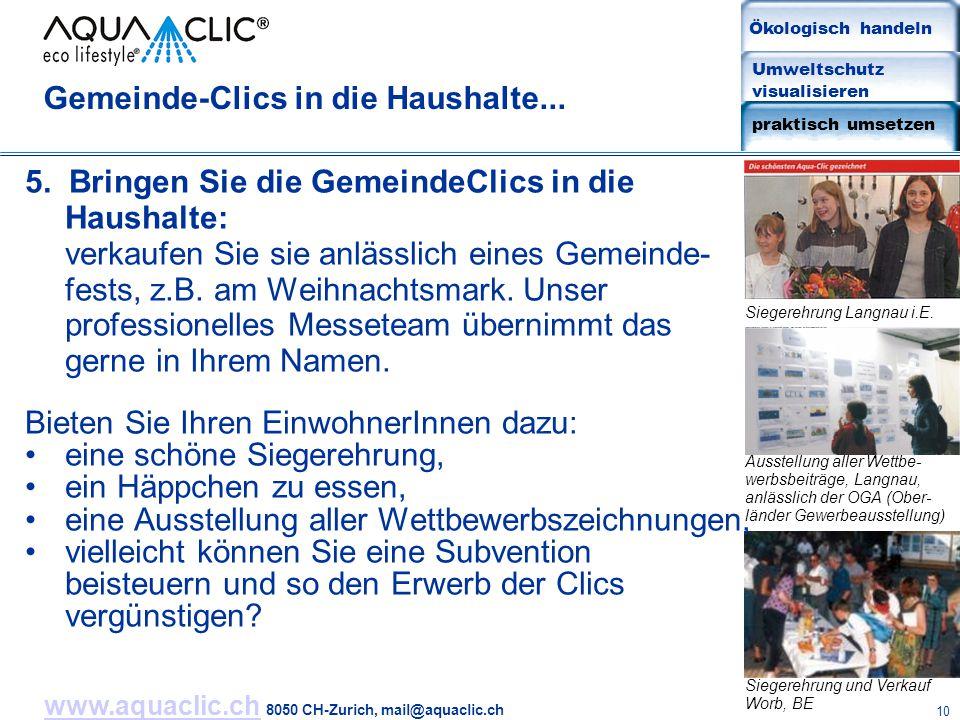 www.aquaclic.chwww.aquaclic.ch 8050 CH-Zurich, mail@aquaclic.ch 10 Gemeinde-Clics in die Haushalte... 5. Bringen Sie die GemeindeClics in die Haushalt