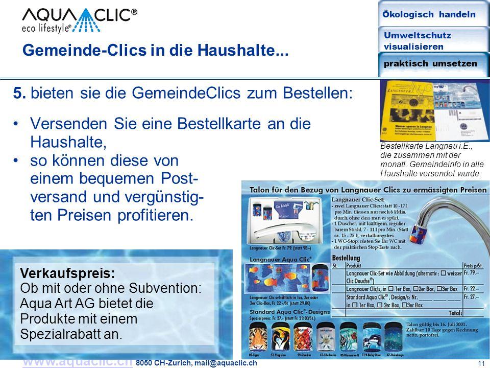 www.aquaclic.chwww.aquaclic.ch 8050 CH-Zurich, mail@aquaclic.ch 11 Gemeinde-Clics in die Haushalte... 5. bieten sie die GemeindeClics zum Bestellen: V