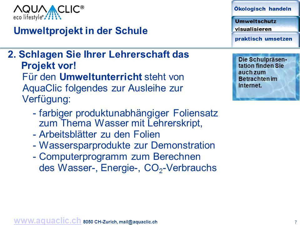 www.aquaclic.chwww.aquaclic.ch 8050 CH-Zurich, mail@aquaclic.ch 7 Umweltprojekt in der Schule 2. Schlagen Sie Ihrer Lehrerschaft das Projekt vor! Für