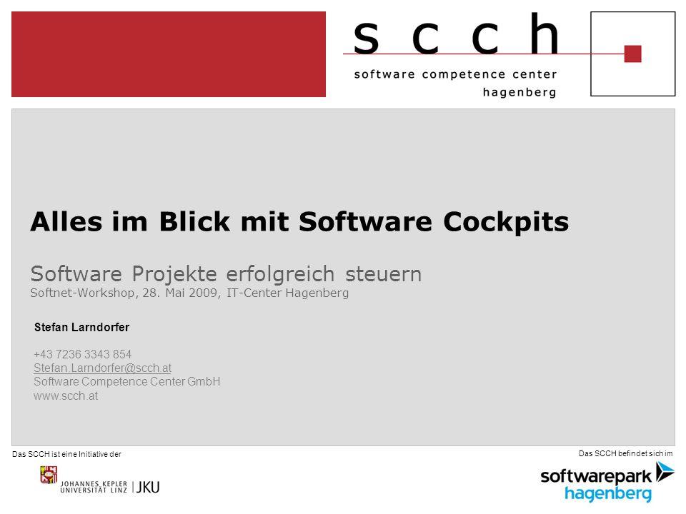 Das SCCH ist eine Initiative der Das SCCH befindet sich im Alles im Blick mit Software Cockpits Software Projekte erfolgreich steuern Softnet-Workshop