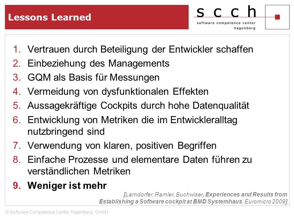 Lessons Learned 1.Vertrauen durch Beteiligung der Entwickler schaffen 2.Einbeziehung des Managements 3.GQM als Basis für Messungen 4.Vermeidung von dy