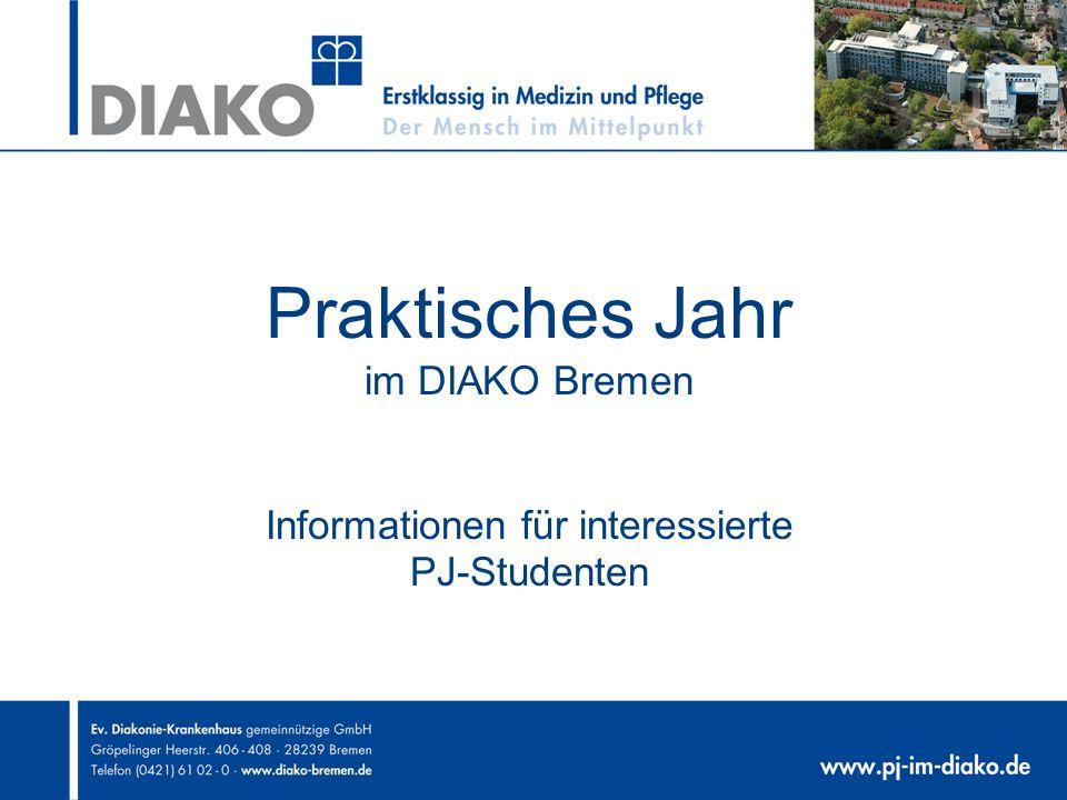 Praktisches Jahr im DIAKO Bremen Informationen für interessierte PJ-Studenten