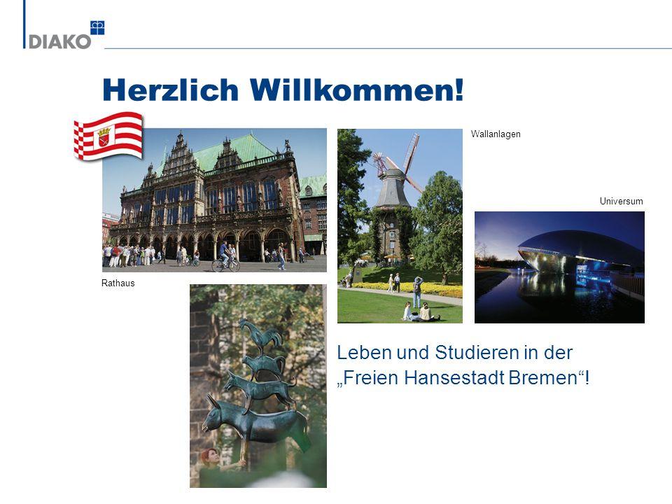 Leben und Studieren in der Freien Hansestadt Bremen! Herzlich Willkommen! Wallanlagen Universum Rathaus