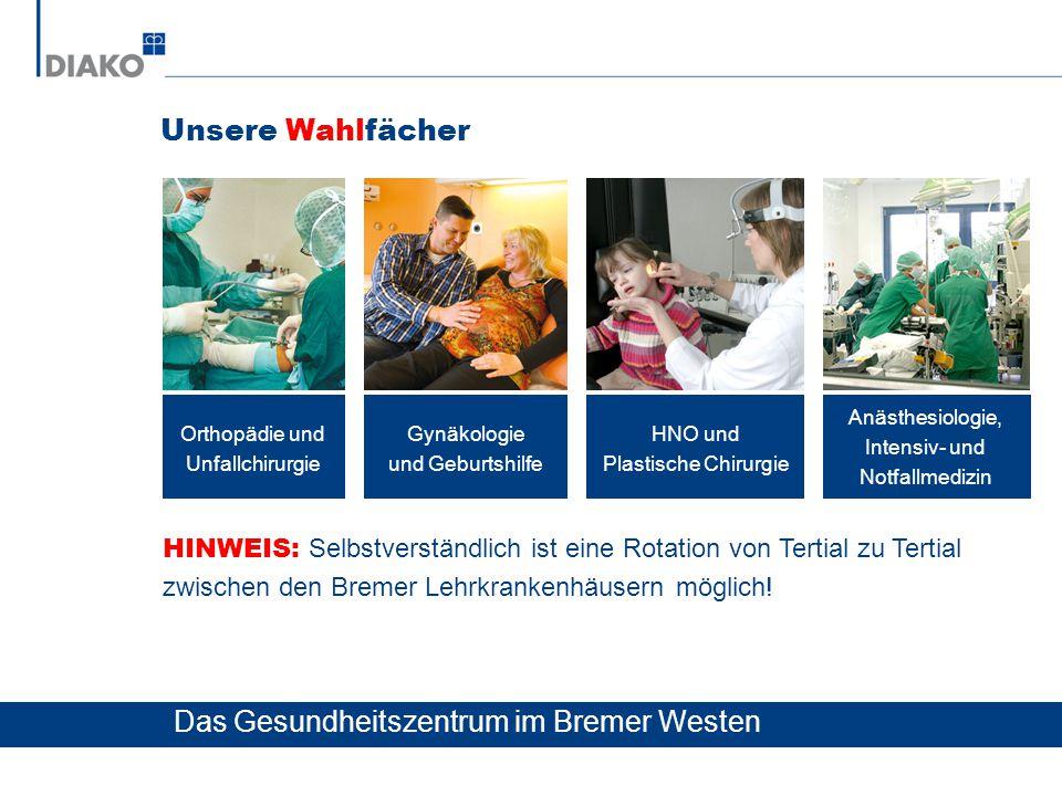 Unsere Wahlfächer Orthopädie und Unfallchirurgie Gynäkologie und Geburtshilfe HNO und Plastische Chirurgie Anästhesiologie, Intensiv- und Notfallmediz