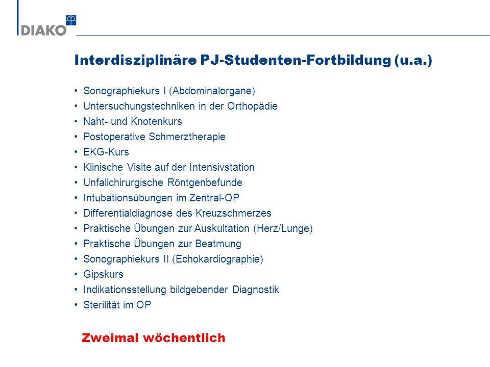 Interdisziplinäre PJ-Studenten-Fortbildung (u.a.) Zweimal wöchentlich Sonographiekurs I (Abdominalorgane) Untersuchungstechniken in der Orthopädie Nah