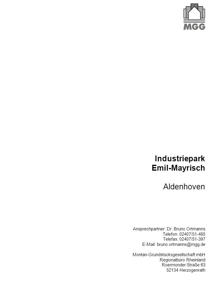 Industriepark Emil-Mayrisch Aldenhoven Ansprechpartner: Dr. Bruno Ortmanns Telefon: 02407/51-485 Telefax: 02407/51-397 E-Mail: bruno.ortmanns@mgg.de M