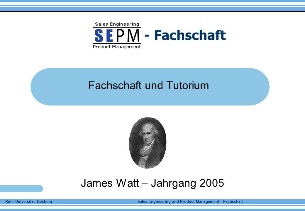 Ruhr-Universität Bochum Sales Engineering and Product Management - Fachschaft - Fachschaft Was ist die Fachschaft und was habt Ihr davon.