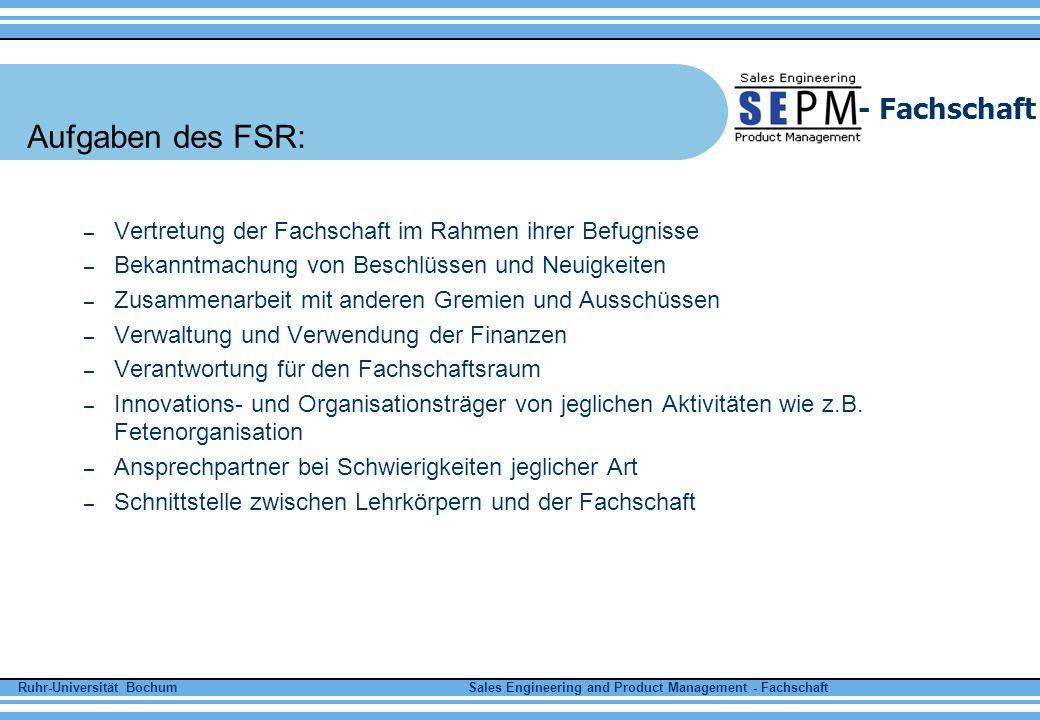 Ruhr-Universität Bochum Sales Engineering and Product Management - Fachschaft - Fachschaft Unser momentaner FSR besteht aus: 1.