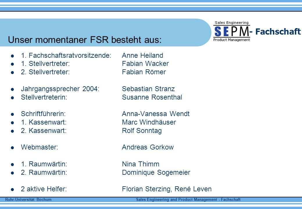 Ruhr-Universität Bochum Sales Engineering and Product Management - Fachschaft - Fachschaft Tutorium Inhalte Tutorium James Watt – Jahrgang 2005 – 1.