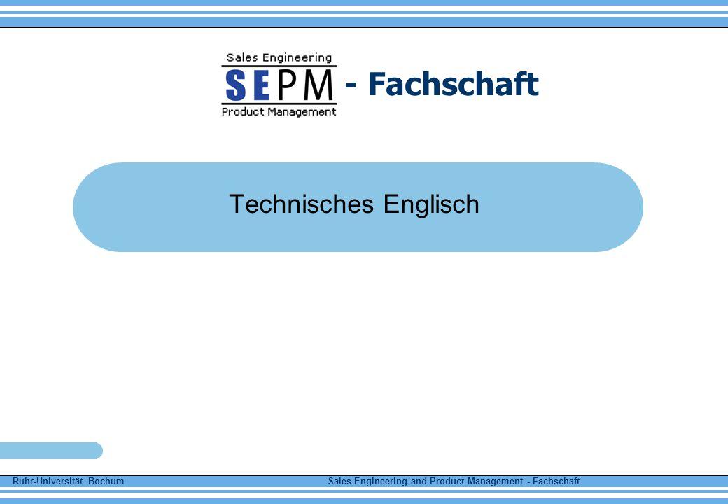 Ruhr-Universität Bochum Sales Engineering and Product Management - Fachschaft - Fachschaft Technisches Englisch
