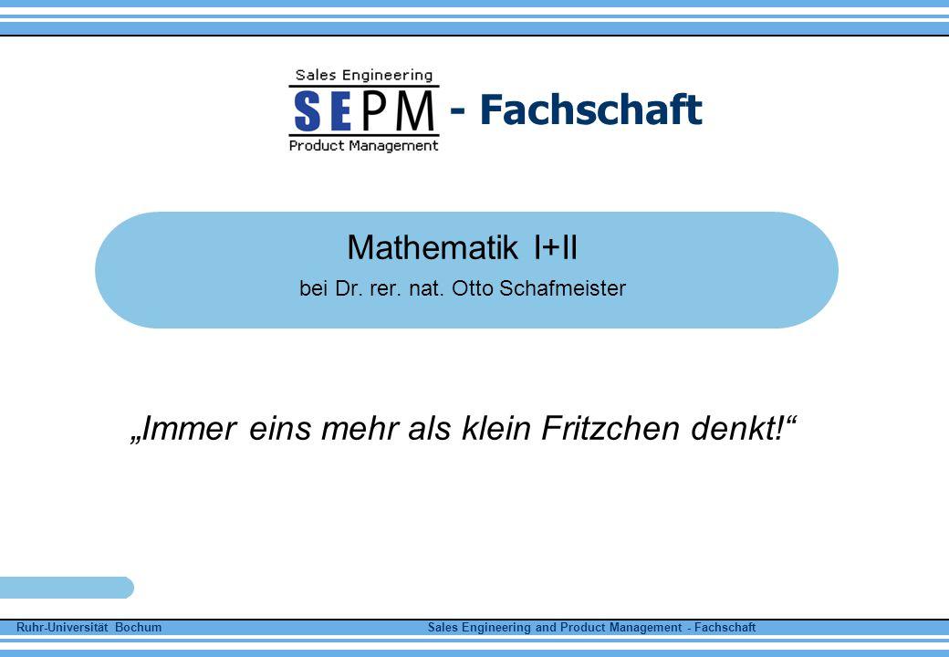 Ruhr-Universität Bochum Sales Engineering and Product Management - Fachschaft - Fachschaft Allgemeines Vorlesung: 3 SWS Übung: 2 SWS Ab etwa Pfingsten keine Veranstaltung weil im 1.
