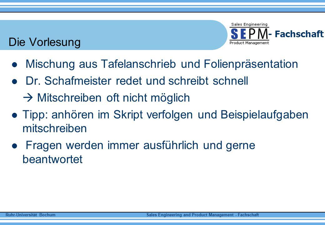 Ruhr-Universität Bochum Sales Engineering and Product Management - Fachschaft - Fachschaft Die Übung Aufgaben werden vorgerechnet Hausaufgaben mit anderen Zahlen richtige Hausaufgaben können Bonuspunkte für Klausur geben (Max.