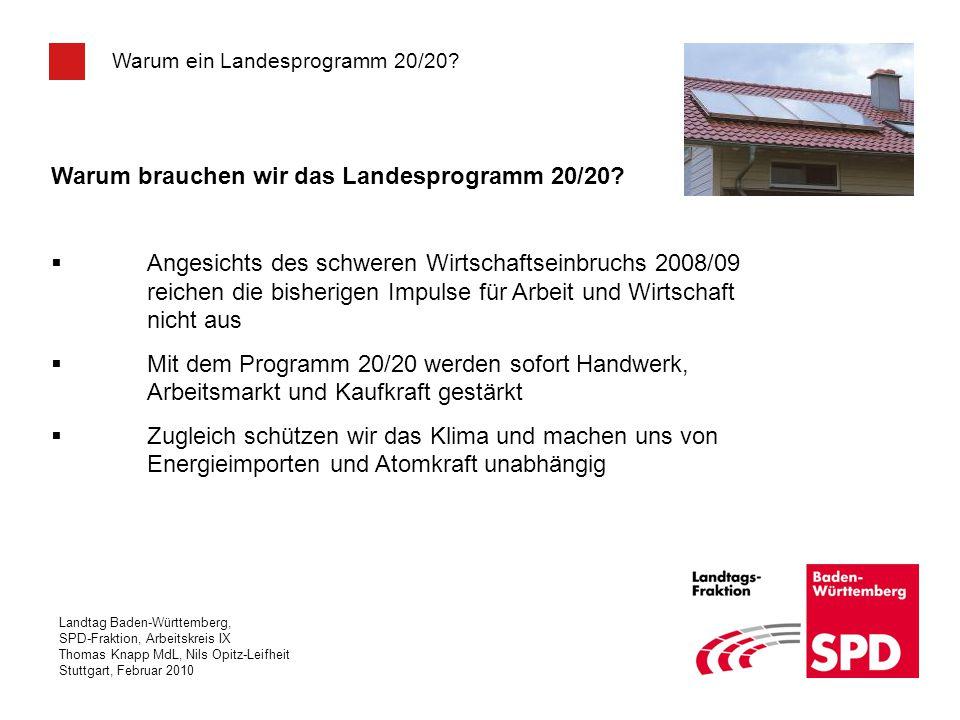 Landtag Baden-Württemberg, SPD-Fraktion, Arbeitskreis IX Thomas Knapp MdL, Nils Opitz-Leifheit Stuttgart, Februar 2010 Warum ein Landesprogramm 20/20?