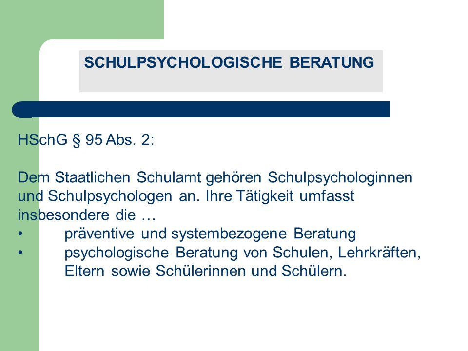 SCHULPSYCHOLOGISCHE BERATUNG HSchG § 95 Abs.