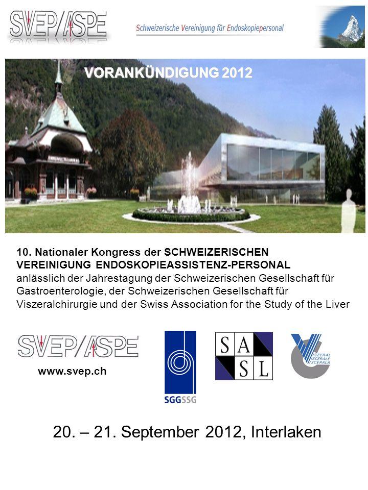 10. Nationaler Kongress der SCHWEIZERISCHEN VEREINIGUNG ENDOSKOPIEASSISTENZ-PERSONAL anlässlich der Jahrestagung der Schweizerischen Gesellschaft für
