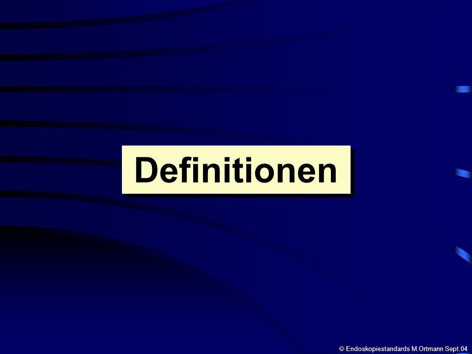 in der Metrologie in der Statistik im Arzthaftungsrecht in der Qualitätssicherung ärztlicher Berufsausübung in der Umgangssprache Begriffsdefinitionen Endoskopiestandards M.Ortmann Sept.04