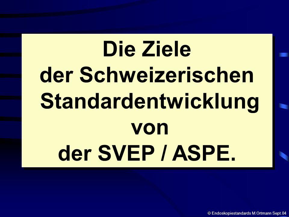 Die Ziele der Schweizerischen Standardentwicklung von der SVEP / ASPE. Die Ziele der Schweizerischen Standardentwicklung von der SVEP / ASPE. Endoskop