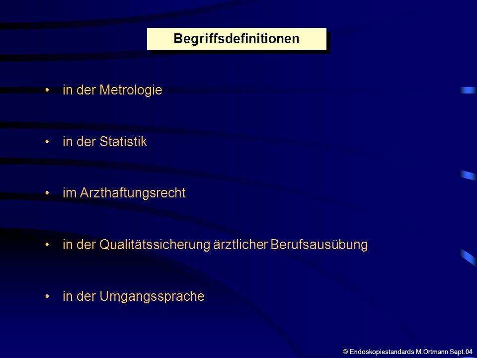 in der Metrologie in der Statistik im Arzthaftungsrecht in der Qualitätssicherung ärztlicher Berufsausübung in der Umgangssprache Begriffsdefinitionen